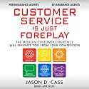 Customer Service Is Just Foreplay: The Modern Customer Experience Will Separate You from Your Competition Audiobook by Jason Cass, Brian Appleton Narrated by Drew Birch