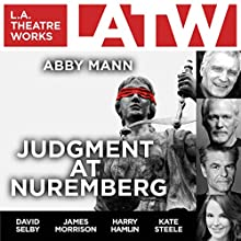 Judgment at Nuremberg Performance by Abby Mann Narrated by Ryan Anderson, Jake Green, Harry Hamlin, Shannon Holt, Alan Mandell, James Morrison, David Selby, Kate Steele