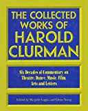 The Collected Works of Harold Clurman (The Applause Critics Circle) (1557831327) by Clurman, Harold