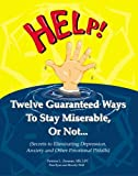 img - for Twelve Guaranteed Ways To Stay Miserable, Or Not... (Secrets To Eliminating Depression, Anxiety and Other Emotional Pitfalls) book / textbook / text book