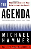 The Agenda: What Every Business Must Do to Dominate the Decade (1400047730) by Hammer, Michael