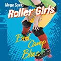 Boot Camp Blues: Roller Girls, Book 4 (       UNABRIDGED) by Megan Sparks Narrated by Jessica Martin