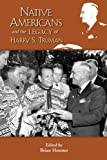 img - for The Native American Legacy of Harry S. Truman (Truman Legacy) (Truman Legacy Series) by Brian Hosmer (2010-01-01) book / textbook / text book