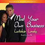 Mind Your Own Business | Lutishia Lovely