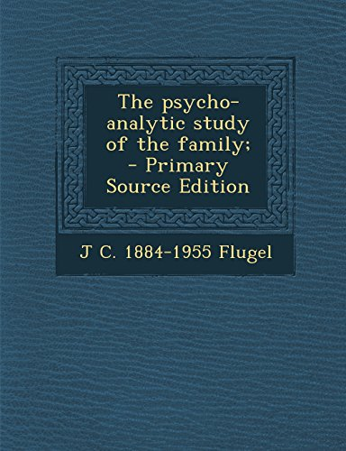 The psycho-analytic study of the family;