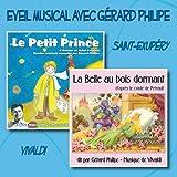 echange, troc Gérard Philipe - Eveil musical avec Gérard Philipe : Le Petit Prince - La Belle au bois dormant
