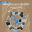 Make Out with Murder: A Chip Harrison Novel, Book 3 (       UNABRIDGED) by Lawrence Block Narrated by Gregory Gorton
