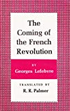 The Coming of the French Revolution, Bicentennial Edition (0691007519) by Lefebvre, Georges