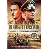 In Rommels Backyard: A Memoir of the Long Range Desert Groupby Alastair Timpson