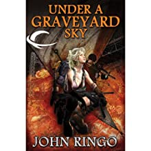 Under a Graveyard Sky: Black Tide Rising, Book 1 Audiobook by John Ringo Narrated by Tristan Morris