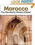 Morocco Revealed: Fez, Marrakech, Mek...