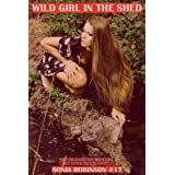Wild Girl in the Shed (Nymph Hardcore Cheating Erotica) (The Honeypot Series)by Sonia Robinson