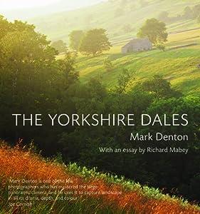 The Yorkshire Dales; Mark Denton, Richard Mabey