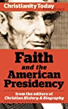 Faith and the American Presidency (Christianity Today Essentials Book 2)