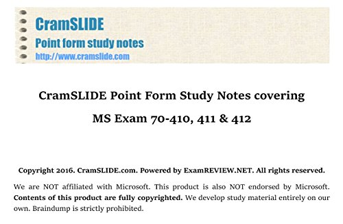 CramSLIDE Point Form Study Notes covering MS Exam 70-410, 411 & 412 (English Edition)