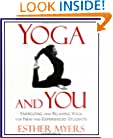 Yoga and You: Energizing and Relaxing Yoga for New and Experienced Students