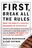 First, Break All the Rules: What the World's Greatest Managers Do Differently (0684852861) by Marcus Buckingham