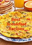 Best Breakfast Recipes (Easy Breakfast Favorites, Coffee Cake, Egg, Muffin, Omelette, Pancake, Sausage, Quick Bread, Waffle Recipe Book)