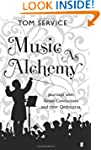Music as Alchemy: Journeys with Great...