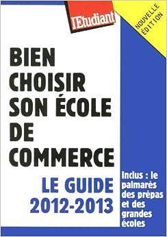 Bien choisir son cole de commerce le guide 2012 2013 philippe - Bien choisir son videoprojecteur ...