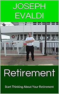 Retirement: Start Thinking About Your Retirement (Money: Learning the Basics Book 4)