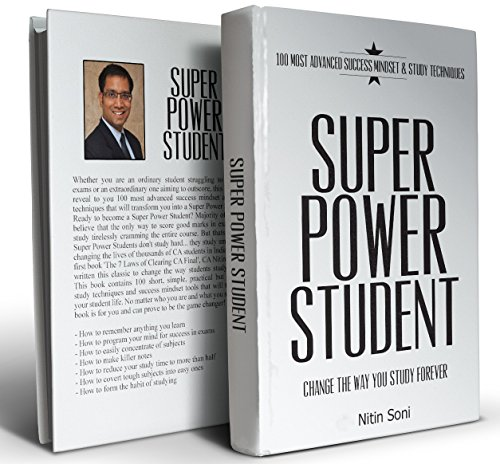 SUPER POWER STUDENT: 100 Most advanced success mindset & study techniques, by Nitin Soni