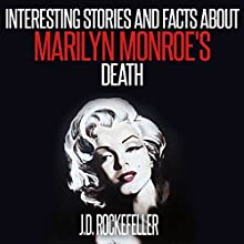 Interesting Stories and Facts About Marilyn Monroe's Death Audiobook by J.D. Rockefeller Narrated by Mike Norgaard