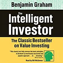 The Intelligent Investor: The Classic Best Seller on Value Investing Audiobook by Benjamin Graham Narrated by Bill McGowan