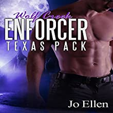 Wolf Creek Enforcer: Texas Pack, Book 2 (       UNABRIDGED) by Jo Ellen Narrated by Jonathan Waters