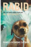 Rabid: Are You Crazy About Your Dog or Just Crazy?