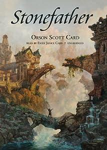 Stonefather - Orson Scott Card