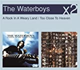 The Waterboys A Rock In The Weary Land /Too Close To Heaven