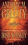 Irish Whiskey: A Nuala Anne McGrail Novel (0812577701) by Greeley, Andrew M.