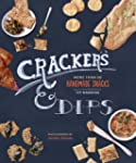 Crackers & Dips: More than 50 Handmad...