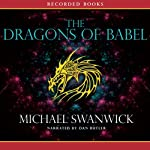 The Dragons of Babel | Michael Swanwick