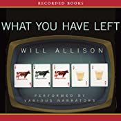 What You Have Left: A Novel | [Will Allison]
