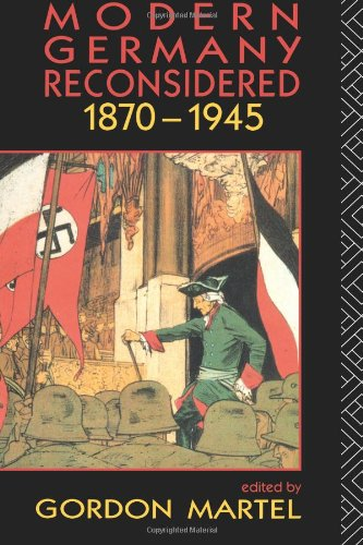 Modern Germany Reconsidered: 1870-1945