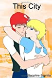 This City (Yaoi Novel) (0557099129) by Sapphire, .