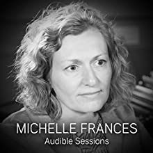 Michelle Frances: Audible Sessions: FREE Exclusive Interview Discours Auteur(s) : Robin Morgan Narrateur(s) : Michelle Frances