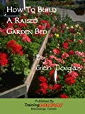 img - for How To Build A Raised Garden Bed book / textbook / text book