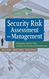img - for Security Risk Assessment and Management: A Professional Practice Guide for Protecting Buildings and Infrastructures book / textbook / text book