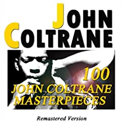 100 John Coltrane Masterpieces (Remastered Version)