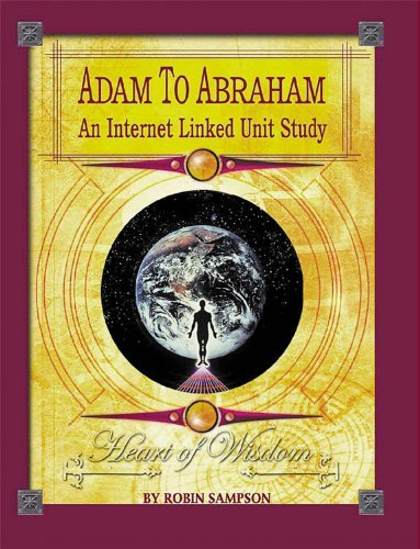 adam-to-abraham-an-internet-linked-unit-study-by-robin-sampson-2003-06-02