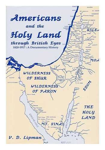 Americans and the Holy Land through British eyes, 1820-1917: A documentary history