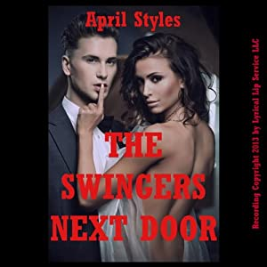 The Swingers Next Door: An Anal Sex Wife Swap Story | [April Styles]