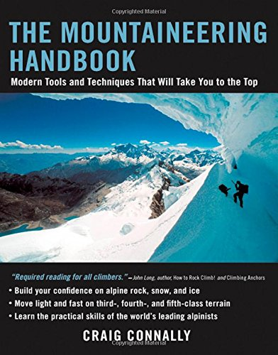 The Mountaineering Handbook: Modern Tools And Techniques That Will Take You To The Top front-400162