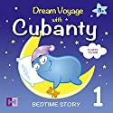 Fluffy Cloud: Dream Voyage with Cubanty (Bedtime Story 1) Audiobook by Cubanty Cuddly Narrated by Cubanty Cuddly
