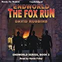 The Fox Run: Endworld Series, Book 1 Audiobook by David Robbins Narrated by Kevin Foley