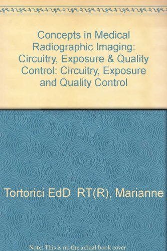 Concepts in Medical Radiographic Imaging: Circuitry, Exposure, & Quality Control