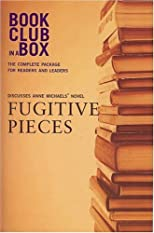 The Bookclub-in-a-Box Discussion Guide to Fugitive Pieces by Anne Michaels